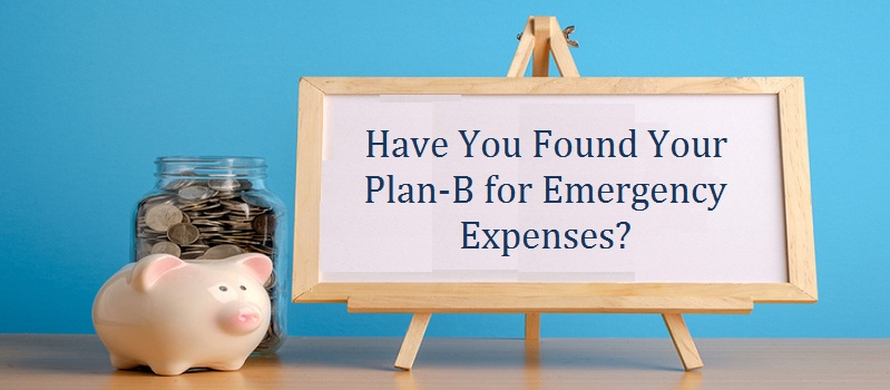 Have You Found Your Plan-B for Emergency Expenses?